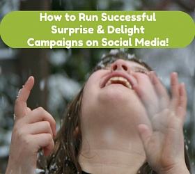 How to Run a Sucessful Surprise and Delight Campaign